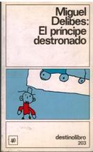 Portada EL PRINCIPE DESTRONADO - MIGUEL DELIBES - DESTINOLIBRO
