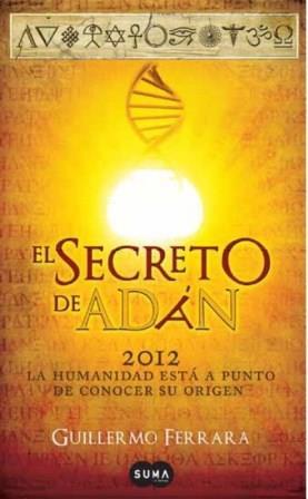 Portada EL SECRETO DE ADÁN -  GUILLERMO FERRARA, - SUMA DE LETRAS