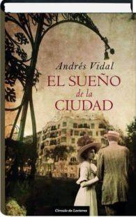 Portada EL SUEÑO DE LA CIUDAD - ANDRES VIDAL - CIRCULO DE LECTORES