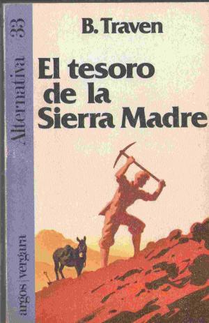 Portada EL TESORO DE LA SIERRA MADRE - B TRAVEN - ARGOS VERGARA