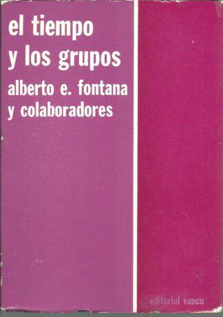 Portada EL TIEMPO Y LOS GRUPOS - ALBERTO E. FONTANA Y COLABORADORES - VANCU