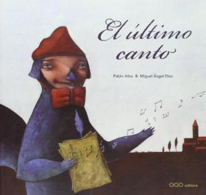 Portada EL ULTIMO CANTO - PABLO ALBO / MIGUEL ANGEL DIEZ - OQO EDITORA