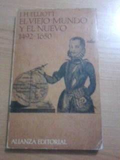 Portada EL VIEJO MUNDO Y EL NUEVO 1492-1650 - J. H. ELLIOTT - ALIANZA