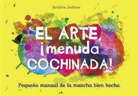 Portada EL ARTE, ¡MENUDA COCHINADA! - ANDREWS, SANDRINE -