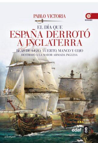 Portada EL DÍA QUE ESPAÑA DERROTÓ A INGLATERRA - PABLO VICTORIA VILCHES - EDAF