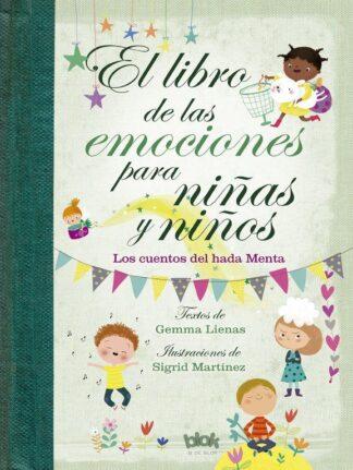 Portada EL LIBRO DE LAS EMOCIONES PARA NIÑAS Y NIÑOS - GEMMA LIENAS,  / SIGRID MARTÍNEZ -