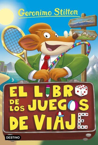 Portada EL LIBRO DE LOS JUEGOS DE VIAJE - GERONIMO STILTON - DESTINO