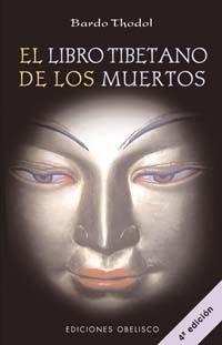 Portada EL LIBRO TIBETANO DE LOS MUERTOS - BARDO THODOL - OBELISCO