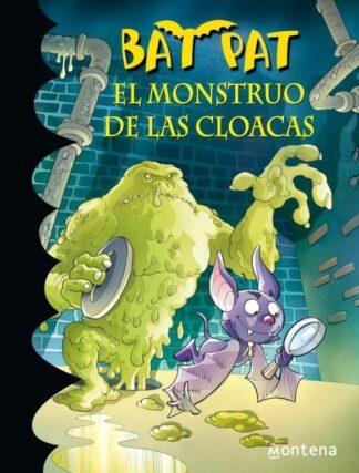 Portada EL MONSTRUO DE LAS CLOACAS (SERIE BAT PAT 5) - ROBERTO PAVANELLO - MONTENA