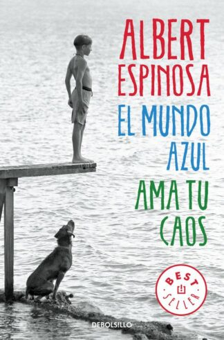 Portada EL MUNDO AZUL. AMA TU CAOS - ALBERT ESPINOSA - ALFAGUARA