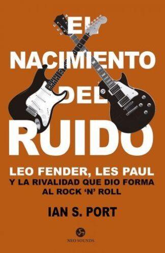 Portada EL NACIMIENTO DEL RUIDO - IAN S. PORT - NEO SOUNDS