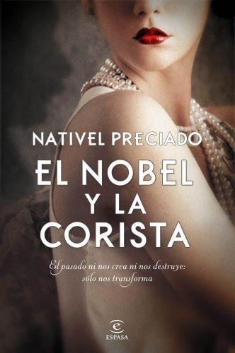 Portada EL NOBEL Y LA CORISTA - NATIVEL PRECIADO - ESPASA CALPE