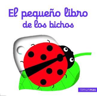 Portada EL PEQUEÑO LIBRO DE LOS BICHOS - NATHALIE CHOUX - TIMUN MAS