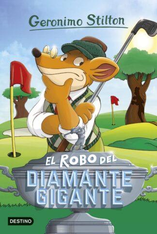 Portada EL ROBO DEL DIAMANTE GIGANTE - GERONIMO STILTON - DESTINO