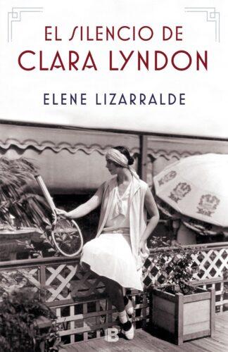 Portada EL SILENCIO DE CLARA LYNDON - LIZARRALDE, ELENE - RBA