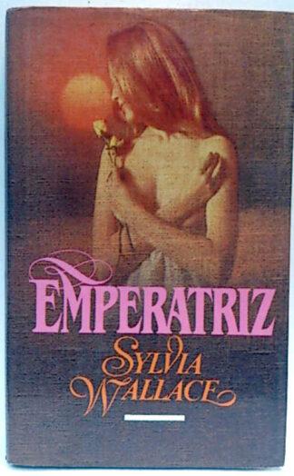 Portada EMPERATRIZ - SYLVIA WALLACE - CIRCULO DE LECTORES