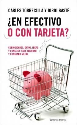 Portada ¿EN EFECTIVO O CON TARJETA? - CARLES TORRECILLA Y JORDI BASTE - PLANETA