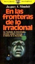Portada EN LAS FRONTERAS DE LO IRRACIONAL - JACQUES A. MAUDUIT - PLAZA Y JANES