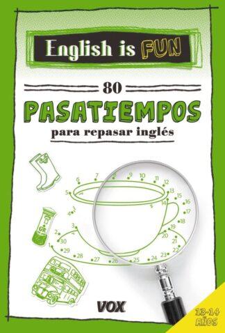 Portada ENGLISH IS FUN. 80 PASATIEMPOS 13-14 A OS - VOX EDITORIAL -