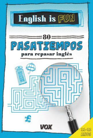 Portada ENGLISH IS FUN.80 PASATIEMPOS PARA REPASAR INGLÚS 11-12 A OS - LAROUSSE EDITORIAL -