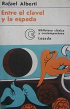 Portada ENTRE EL CLAVEL Y LA ESPADA - RAFAEL ALBERTI - LOSADA