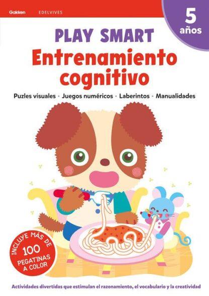 Portada ENTRENAMIENTO COGNITIVO.(PLAY SMART).(5 AÑOS).(GAK - VV.AA. -