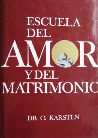 Portada ESCUELA DEL AMOR Y DEL MATRIMONIO - DR. O. KARSTEN - ZEUS