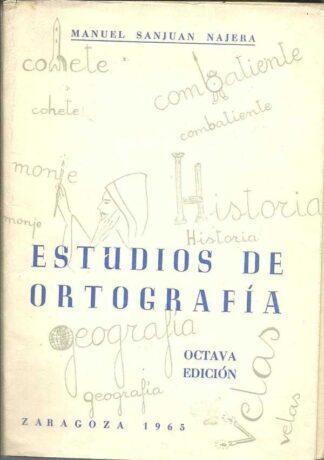 Portada ESTUDIOS DE ORTOGRAFIA. TEXTOS SELECCIONADOS PARA LA ENSEÑANZA DE LA ORTOGRAFIA - MANUEL SANJUAN NAJERA - LIBRERIA GENERAL