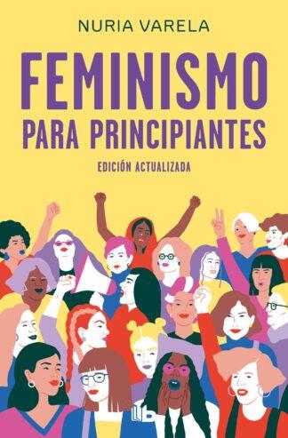 Portada FEMINISMO PRINCIPIANTES.DEBOLSIL - VARELA, NURIA - EDICIONES B