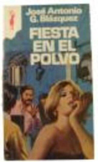 Portada FIESTA EN EL POLVO - JOSE ANTONIO G BLAZQUEZ - PLAZA Y JANES