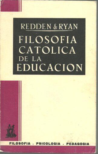 Portada FILOSOFIA CATOLICA DE LA EDUCACION - REDDEN Y RYAN - MORATA