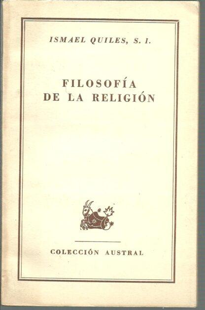 Portada FILOSOFIA DE LA RELIGION - ISMAEL QUILES S.I. - AUSTRAL