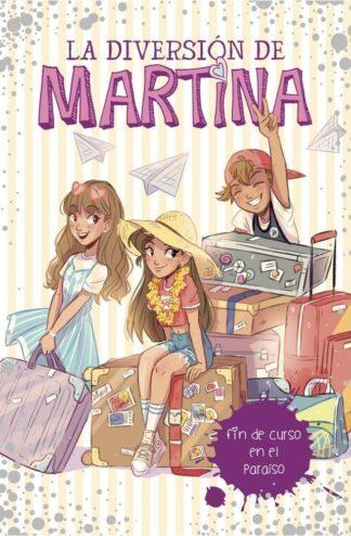 Portada FIN DE CURSO EN EL PARAÍSO (LA DIVERSIÓN DE MARTINA 4) - MARTINA D'ANTIOCHIA -