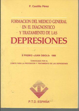 Portada FORMACION DEL MEDICO GENERAL EN EL DIAGNOSTICO Y TRATAMIENTO DE LAS DEPRESIONES - P CASTILLO PEREZ - PTD
