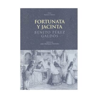Portada FORTUNATA Y JACINTA - PEREZ GALDOS, BENITO - AKAL