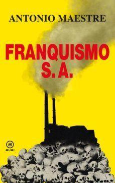 Portada FRANQUISMO S.A. - MAESTRE,ANTONIO - AKAL