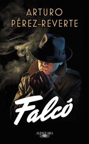 Portada Falcó (Serie Falcó) - Pérez-Reverte, Arturo - ALFAGUARA