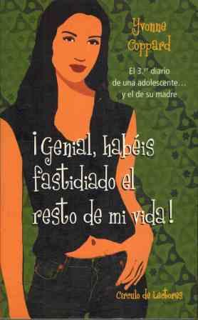 Portada ¡GENIAL HABEIS FASTIDIADO EL RESTO DE MI VIDA! - YVONNE COPPARD - CIRCULO DE LECTORES