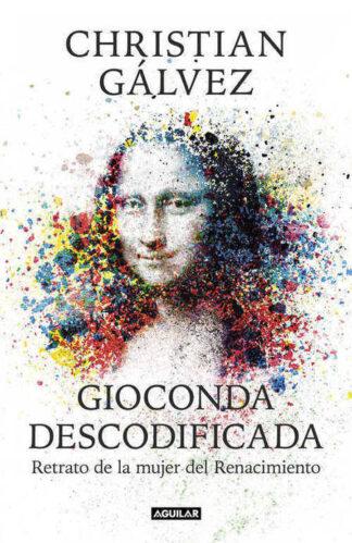 Portada GIOCONDA DESCODIFICADA - GÁLVEZ, CHRISTIAN - AGUILAR