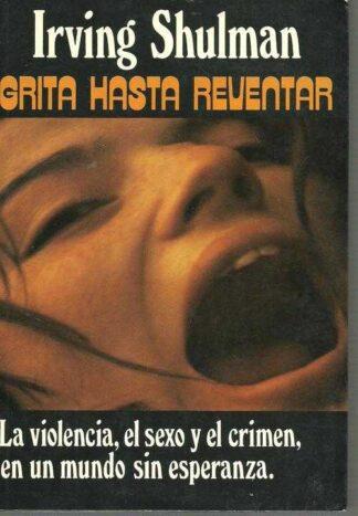 Portada GRITA HASTA REVENTAR - IRVING SHULMAN - CARALT