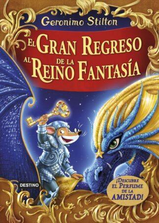 Portada GSE. EL GRAN REGRESO AL REINO DE LA FANTASIA - GERONIMO STILTON - CIRCULO DE LECTORES