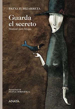 Portada GUARDA EL SECRETO. MANUAL PARA BRUJAS - PATXI ZUBIZARRETA - ANAYA