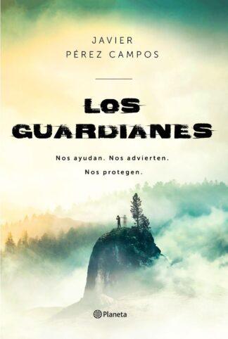 Portada GUARDIANES, LOS - NOS AYUDAN - NOS ADVIERTEN - NOS - PEREZ CAMPOS, JAVIER - CIRCULO DE LECTORES