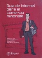 Portada GUIA DE INTERNET PARA EL COMERCIO MINORISTA - NO INDICA - CAMARA MADRID