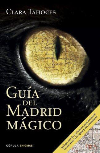 Portada GUÍA DEL MADRID MÁGICO - CLARA TAHOCES - CUPULA ENIGMAS