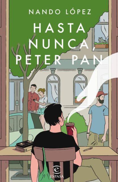 Portada HASTA NUNCA, PETER PAN - NANDO LOPEZ - ESPASA