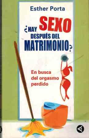 Portada ¿HAY SEXO DESPUES DEL MATRIMONIO? - ESTHER PORTA - SANTILLANA