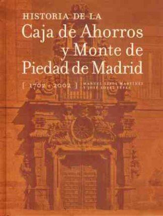 Portada HISTORIA DE LA CAJA DE AHORROS Y MONTE DE PIEDAD DE MADRID - MANUEL TITOS MARTINEZ / JOSE LOPEZ YEPES - CAJA MADRID