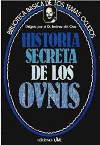 Portada HISTORIA SECRETA DE LOS OVNIS - DIRIGIDO POR DR. JIMENEZ DEL OSO - UVE