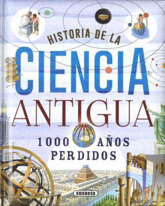 Portada HISTORIA DE LA CIENCIA ANTIGUA. 1000 AÑOS PERDIDOS - Bergamino, Giorgio / Palitta, Gianni - SUSAETA